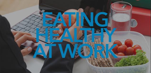 6.17 eatinghealthyatwork.png